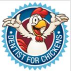 Dentists for chickens