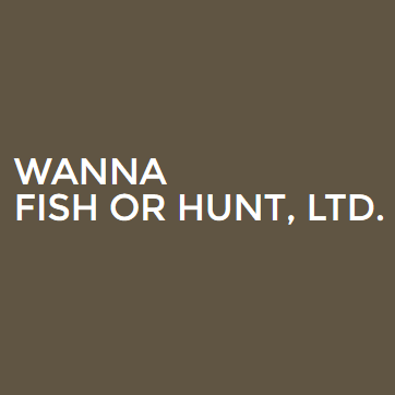 Wanna Fish or Hunt, Ltd.